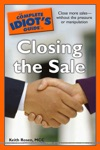 The Complete Idiots Guide To Closing The Sale