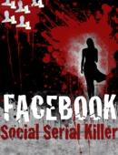 Facebook - Social Serial Killer