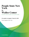 People State New York V Wallee Comer