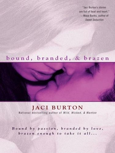 Bound Branded  Brazen