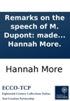 Remarks On The Speech Of M Dupont Made In The National Convention Of France On The Subjects Of Religion And Public Education By Hannah More