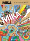 Mika - Life In Cartoon Motion Songbook