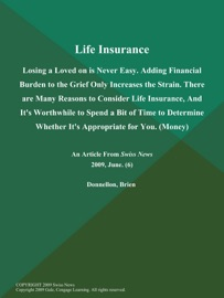 LIFE INSURANCE: LOSING A LOVED ON IS NEVER EASY. ADDING FINANCIAL BURDEN TO THE GRIEF ONLY INCREASES THE STRAIN. THERE ARE MANY REASONS TO CONSIDER LIFE INSURANCE, AND ITS WORTHWHILE TO SPEND A BIT OF TIME TO DETERMINE WHETHER ITS APPROPRIATE FOR YOU (MON