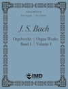 Bach - Organ Works Volume 1