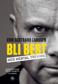 Erik Bertrand Larssen - Bli best med mental trening artwork