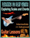 Learning To Play Guitar  Exploring Chords And Scales