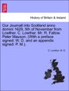 Our Journall Into Scotland Anno Domini 1629 5th Of November From Lowther C Lowther Mr R Fallow Peter Mauson With A Preface Signed W D And An Appendix Signed P M