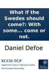 What If The Swedes Should Come With Some Thoughts About Keeping The Army On Foot Whether They Come Or Not