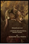 Steampunk Rat A Boston Metaphysical Society Story