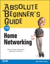 Absolute Beginners Guide To Home Networking