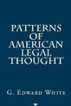 Patterns Of American Legal Thought