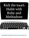 Kick The Bash Habit With Ruby And Methadone