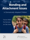 Bonding And Attachment Issues In Domestically Adopted Children