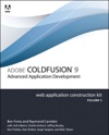 Adobe ColdFusion 9 Web Application Construction Kit Volume 3 Application Development