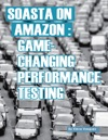SOASTA On Amazon Game Changing Performance Testing Enhanced Version