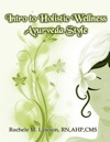 Intro To Holistic Wellness Ayurveda Style