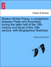 Modern British Poesy A Comparison Between Poets Who Flourished During The Latter Half Of The 18th Century And Those Of The 19th Century With Biographical Sketches