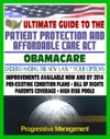 Ultimate Guide To The Patient Protection And Affordable Care Act PPACA Or ACA - Understanding Obamacare And Your Health Care Insurance Options New Plans Programs Bill Of Rights