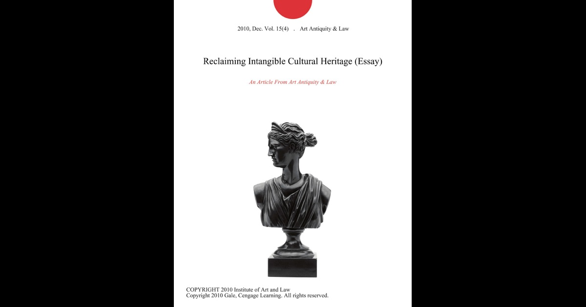 reclaiming intangible cultural heritage  essay  by art antiquity    reclaiming intangible cultural heritage  essay  by art antiquity  amp  law on ibooks