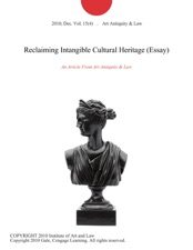 reclaiming intangible cultural heritage essay by art antiquity  reclaiming intangible cultural heritage essay