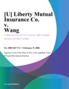 U Liberty Mutual Insurance Co V Wang