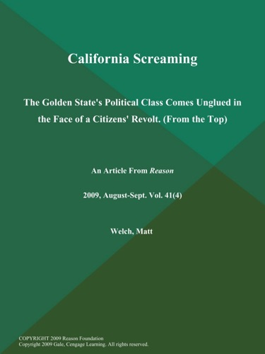 California Screaming The Golden States Political Class Comes Unglued in the Face of a Citizens Revolt From the Top