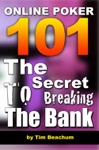 Online Poker 101 The Secret To Breaking The Bank