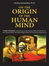 On The Origin Of The Human Mind