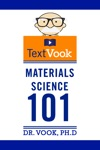 Materials Science 101 The TextVook