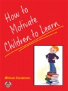 How To Motivate Children To Learn