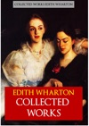 Edith Wharton Collected Works