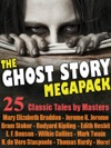The Ghost Story Megapack 25 Classic Tales By Masters
