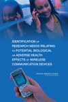 Identification Of Research Needs Relating To Potential Biological Or Adverse Health Effects Of Wireless Communication