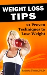 Weight Loss Tips 21 Proven Techniques To Lose Weight