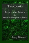Branch After Branch  As Far As Thought Can Reach