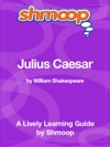 The Tragedy Of Julius Caesar Shmoop Learning Guide