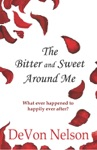 The Bitter And Sweet Around Me