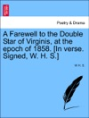 A Farewell To The Double Star Of Virginis At The Epoch Of 1858 In Verse Signed W H S