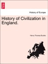 History Of Civilization In England The Second Edition Volume I