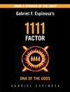 Gabriel Espinosas 1111 Factor DNA Of The Gods