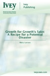 Growth For Growths Sake A Recipe For A Potential Disaster