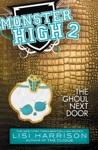 Monster High The Ghoul Next Door