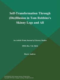 SELF-TRANSFORMATION THROUGH (DIS)ILLUSION IN TOM ROBBINSS SKINNY LEGS AND ALL