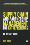 Supply Chain And Partnership Management For Entrepreneurs