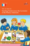 100 Fun Ideas For Teaching French Across The Curriculum