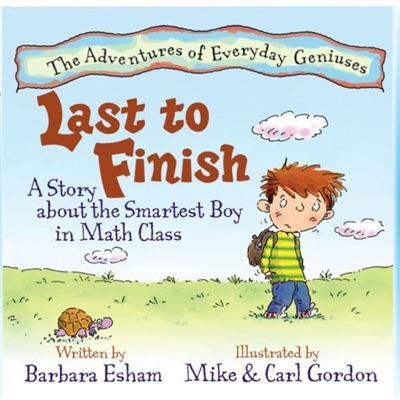Last to Finish A Story About the Smartest Boy In Math Class