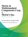 Metric  Multistandard Components Corp V Metrics Inc