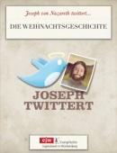 Joseph twittert die Weihnachtsgeschichte