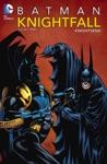 Batman Knightfall Vol 3 Knightsend