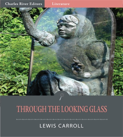 Through the Looking Glass Illustrated Edition